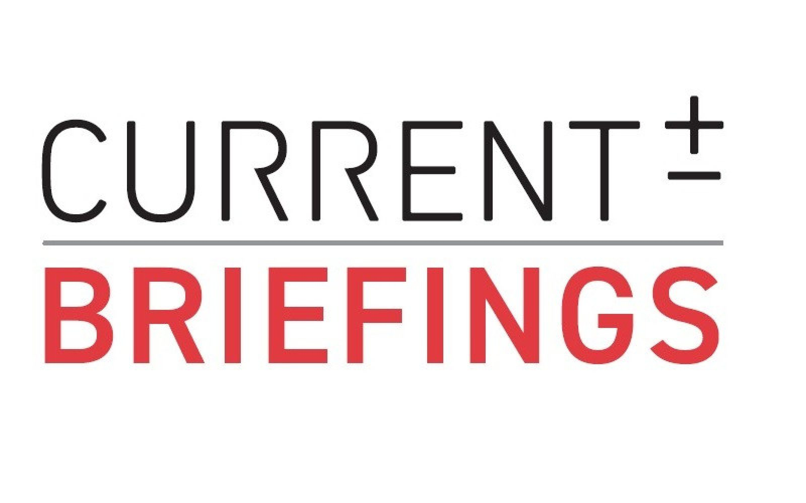 Once a month a Current± Briefings webinar will be held.